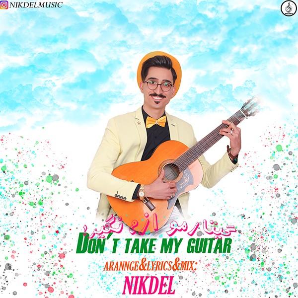 دانلود موزیک جدید گیتارمو ازم نگیر از نیکدل