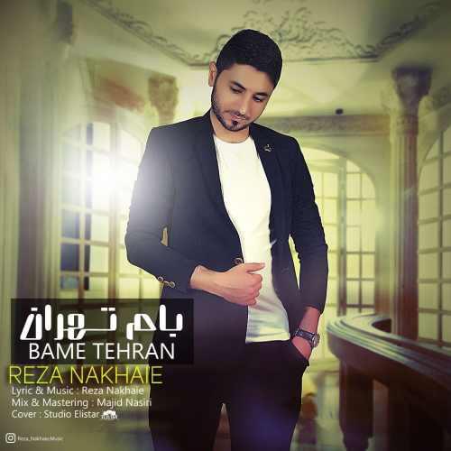 دانلود موزیک جدید بام تهران از رضا نخعی