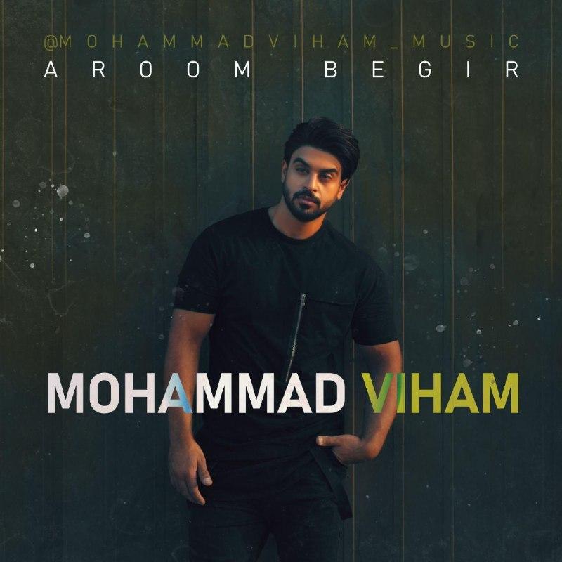 دانلود موزیک جدید آروم بگیر از محمد ویهام