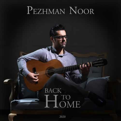 دانلود موزیک جدید بازگشت به خانه از بی کلام پژمان نور