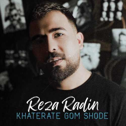 دانلود موزیک جدید خاطرات گم شده از رضا رادین