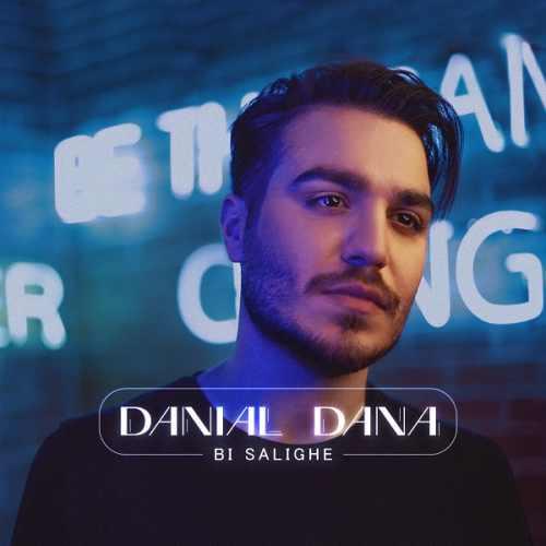 دانلود موزیک جدید بی سلیقه از دانیال دانا