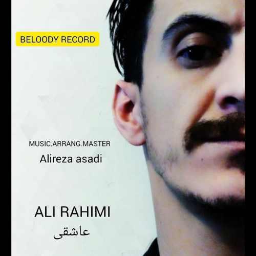 دانلود موزیک جدید عاشقی از علی رحیمی