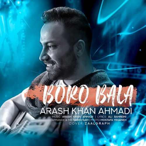 دانلود موزیک جدید برو بالا از آرش خان احمدی